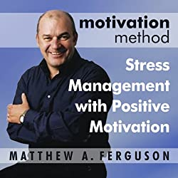Motivation Method Stress Management with Positive Motivation