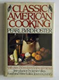 Classic American Cooking, Pearl B. Foster, 0671443038