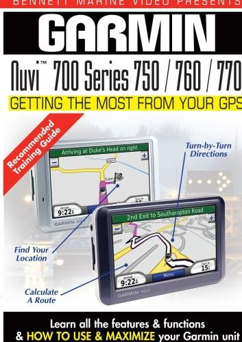 (Garmin Getting the Most From Your GPS: NUVI  700 Series 750 / 760 / 770)