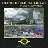 img - for Clinchfield Railroad in the Coalfields book / textbook / text book