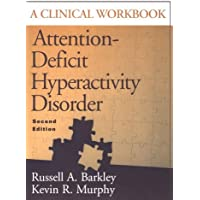 Attention-Deficit Hyperactivity Disorder: A Clinical Workbook, Second Edition
