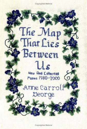 The Map That Lies Between Us: New and Collected Poems, - 2000 Map Pc