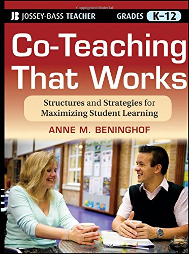 Co-Teaching That Works: Structures and Strategies for Maximizing Student Learning