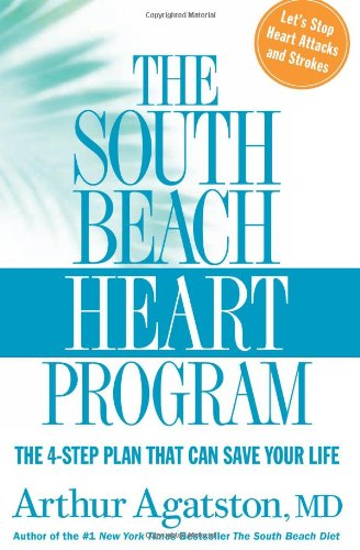 The South Beach Heart Program: The 4-Step Plan that Can Save Your Life (The South Beach - Heart South Beach Program