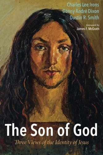 The Son of God: Three Views of the Identity of Jesus
