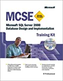 img - for MCSE Training Kit (Exam 70-229): Microsoft SQL Server(tm) 2000 Database Design and Implementation (Pro Certification) book / textbook / text book