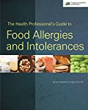Health Professionals Guide to Food Allergies and Intolerances