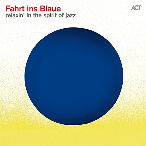 Various Artists - Fahrt Ins Blaue (Relaxin in the Spirit of Jazz) (2017) [WEB FLAC] Download