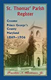 img - for St. Thomas' Parish register, Croome, Prince George's County, Maryland, 1849-1906 book / textbook / text book