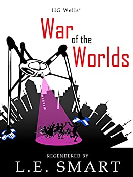 The War of the Worlds - Regendered by [Smart, L.E., Wells, H.G.]