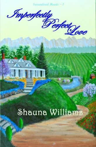 Download Imperfectly Perfect Love (Surrendered Hearts) (Volume 1) pdf