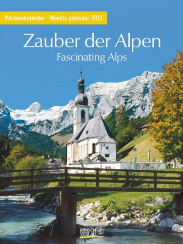 Zauber der Alpen 2013 Foto-Wochenkalender