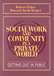 Social Work and Community in a Private World: Getting Out in Public