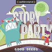 Story Party: Good Deeds | Diane Ferlatte, Kirk Waller, Mark Binder, Samantha Land