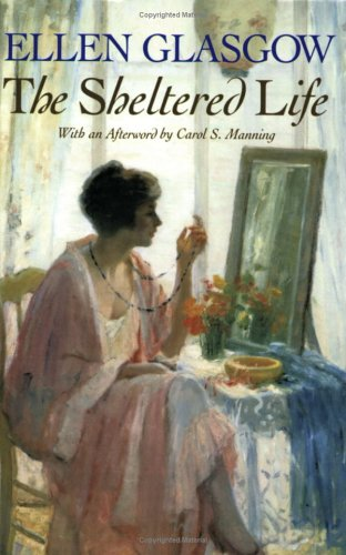 The Sheltered Life by Ellen Glasgow