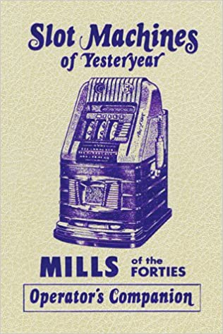 ,,PORTABLE,, Mills Of The Forties: Slot Machines Of Yesteryear. surplus tambien confirmo rellenos address Friday formed