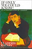 If Only We Could Know!: An Interpretation of Chekhov