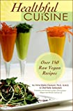 Healthful Cuisine, Anna Maria Clement and Kelly Serbonich, 0977130916