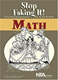 Math : Stop Faking It! Finally Understanding Science So You Can Teach It, Robertson, William C., 0873552407