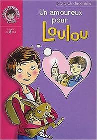 Un amoureux pour Loulou par Josette Chicheportiche