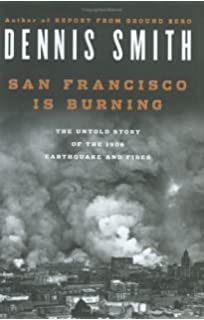 The great earthquake and firestorms of 1906 how san francisco san francisco is burning the untold story of the 1906 earthquake and fires fandeluxe Image collections