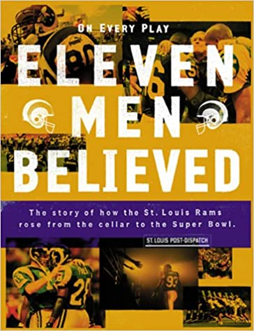 On Every Play Eleven Men Believed The Story Of How St Louis Rams Rose From Cellar To Super Bowl Post Dispatch Mike Smith
