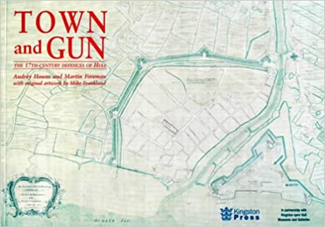 Book Town and Gun: The 17th Century Defences of Hull