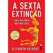 A sexta extinção: Uma história não natural