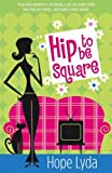 Hip to Be Square, Hope Lyda, 0736915893