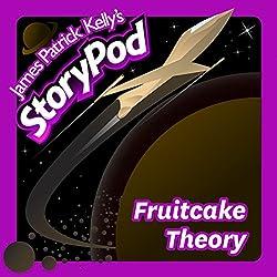 Fruitcake Theory