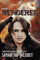 Rendered: Book 1 of Irrevocable Series (Volume 1) Paperback