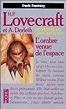 L'ombre venue de l'espace par H P Lovecraft Et Derleth