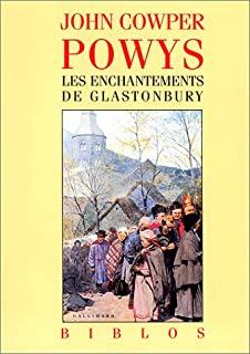 Les enchantements de Glastonbury [Livre 1], Powys, John Cowper