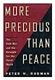 More Precious Than Peace, Rodman, Peter, 0684194279