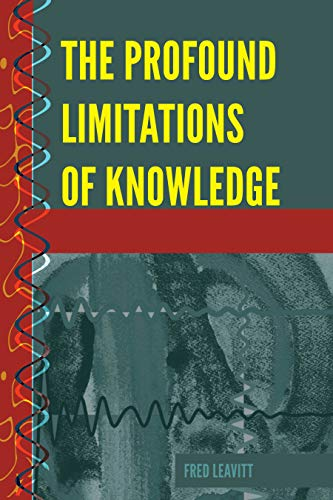 The Profound Limitations of Knowledge