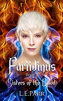 Fariidinus: Book 2: Sisters of the Blood by [Parr, L.E.]