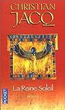 La Reine Soleil - L'Aimée de Toutankhamon par Jacq