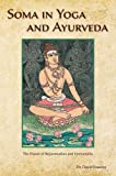Soma in Yoga and Ayurveda, David Frawley, 0940676214