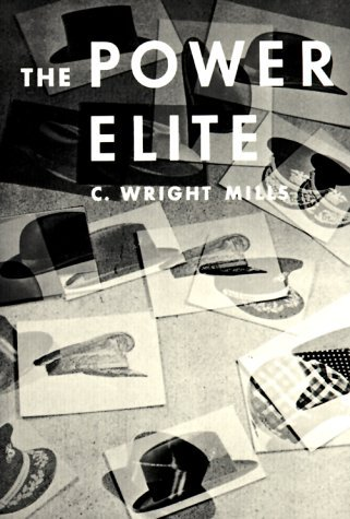 By C. Wright Mills The Power Elite (C Wright Mills And The Power Elite)