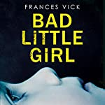 Bad Little Girl | Frances Vick