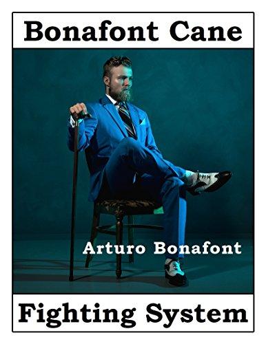 Bonafont Cane Fighting: Nuevos Modos de Defenderse en la Calle con un Baston (Translated) by [Bonafont, Arturo]
