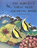 The Hawaiian Coral Reef Coloring Book, Katherine Orr, 088045122X