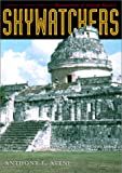 Skywatchers : A Revised and Updated Version of Skywatchers of  Ancient Mexico