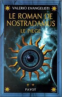 Le Roman de Nostradamus, tome 2 : Le piège par Evangelisti