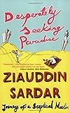 Desperately Seeking Paradise, Ziauddin Sardar, 186207755X
