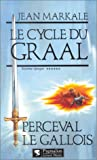 Le cycle du Graal Tome 6 : Perceval le Gallois