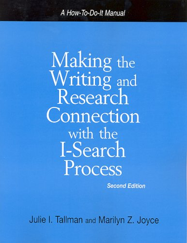 Making the Writing And Research Connection With the I-search Process (How to Do It Manuals for Librarians)