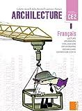 Archilecture CE2 : Le livre (Français - Nouveaux programmes)