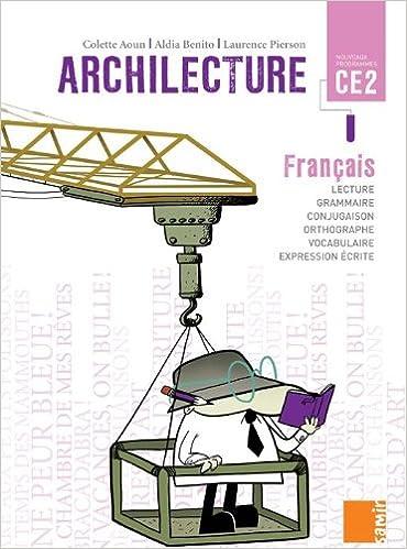 Livres gratuits Archilecture CE2 : Le livre (Français - Nouveaux programmes) pdf, epub ebook