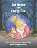 Fat Mama and Stinky Dog, Carolyn House, 1492969850